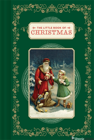 THE LITTLE BOOK OF CHRISTMAS - CHRONICLE BOOKS
