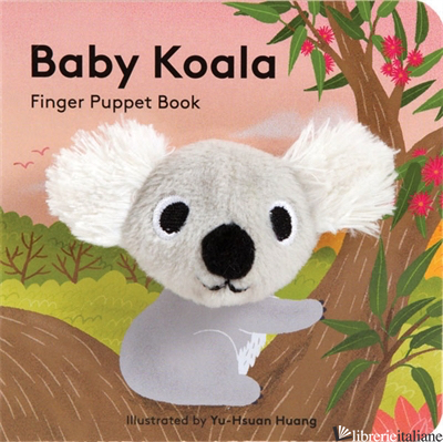 Baby Koala: Finger Puppet Book - Chronicle Books, illustrated by Yu-Hsuan Huang