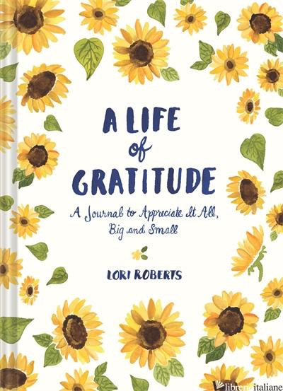 A Life of Gratitude - Lori Roberts