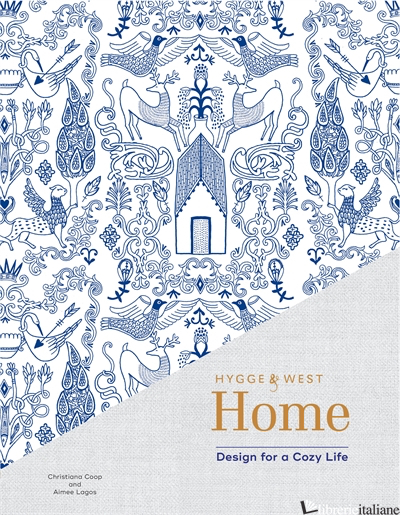 Home hygge & west - Aimee Lagos and Christiana Coop