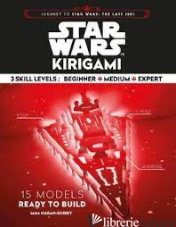 STAR WARS KIRIGAMI - MARC HAGAN-GUIREY