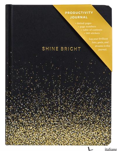 Shine Bright Productivity Journal - Chronicle Books