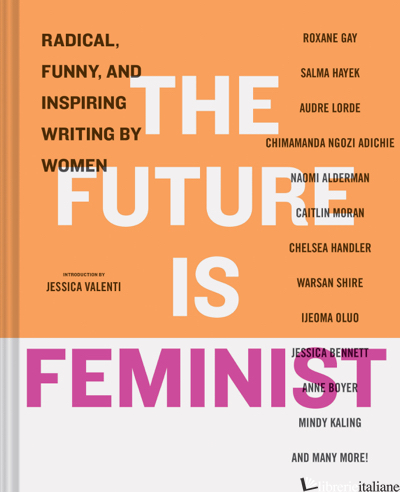 The Future is Feminist - introduction by Jessica Valenti