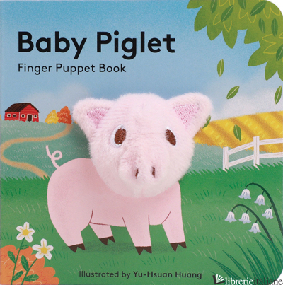 Baby Piglet: Finger Puppet Book - Chronicle Books, illustrated by Yu-Hsuan Huang