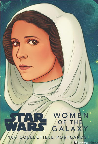 Star Wars: Women of the Galaxy 100 Postcards - Created by LucasFilm Ltd.