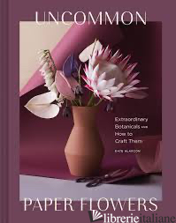 Uncommon Paper Flowers - Kate Alarcon