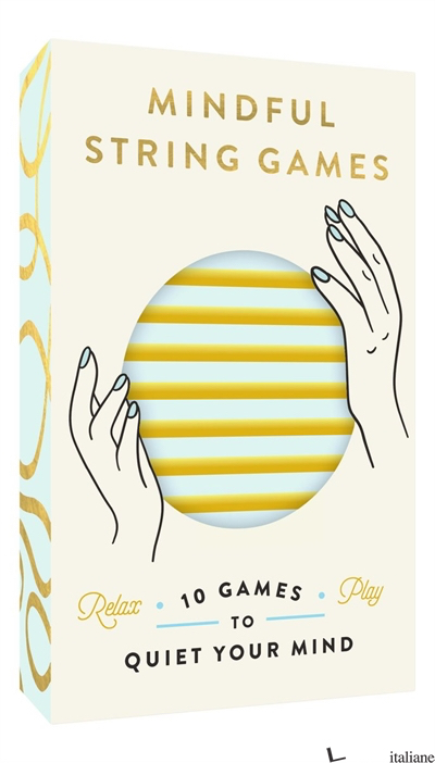 Mindful String Games: 10 Games to Quiet Your Mind - Aa.Vv