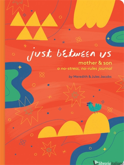 Just Between Us - Mother & Son: A No-stress, No-rules Journal - Meredith Jacobs