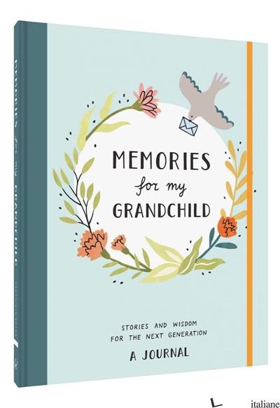 Memories for My Grandchild - ANNIE DECKER AND NICOLE STEPHENSON