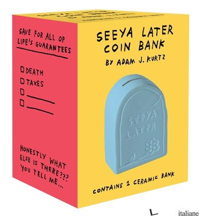 Seeya Later Coin Bank - Adam J. Kurtz