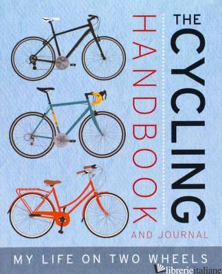 CYCLING HANDBOOK AND LOG: MY LIFE ON TWO WHEELS - PARRAGON BOOKS