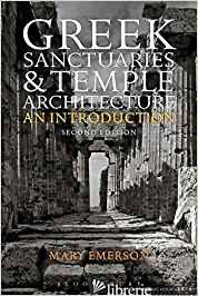 Greek Sanctuaries and Temple Architecturean Introduction -
