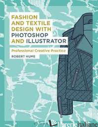 Fashion and Textile Design with Photoshop and Illustrator - ROBERT HUME