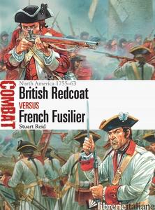 BRITISH REDCOAT VS FRENCH FUSILIER NORTH AMERICA 1755-63 - STUART REID