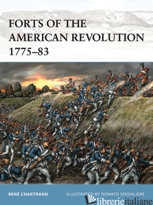 FORTS OF THE AMERICAN REVOLUTION 1775-83 - RENHARTRAND
