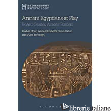 Ancient Egyptians at Playboard Games Across Borders - Crist,Walter