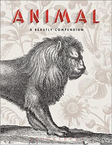 Animal: A Beastly Compendium - Sueur-Herm Valreie