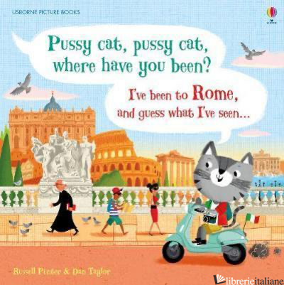 Pussy Cat, Where Have You Been ? I've Been To Rome And Guess What I've seen - Russell Punter