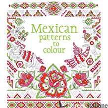 MEXICAN PATTERNS TO COLOUR -