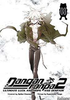 Danganronpa 2: Ultimate Luck and Hope and Despair Volume 3 - Spike Chunsoft; Kyousuke, Suga E McClure, Jackie