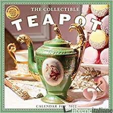 Collectible Teapot and Tea Wall Calendar 2022 -