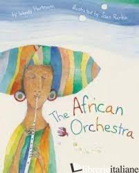 African Orchestra, The - Wendy Hartmann