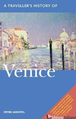 Venice, Traveller's History of - Peter Mentzel