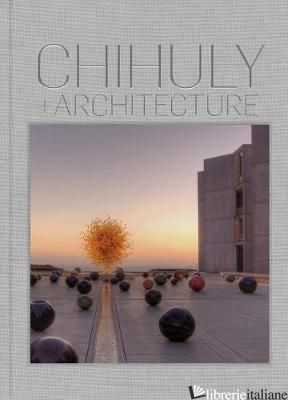 Chihuly and Architecture - Abrams