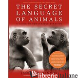 SECRET LANGUAGE OF ANIMALS, THE - BENYUS
