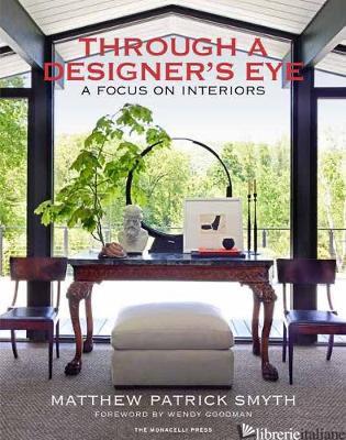 Through a Designer's Eye - SMYTH, MATTHEW PATRICK