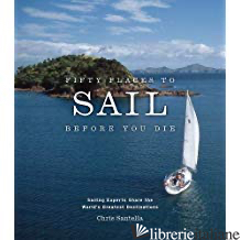 FIFTY PLACE TO SAIL BEFORE DIE - CHRIS SANTELLA