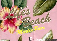 Martin Parr: Life'S A Beach - PARR