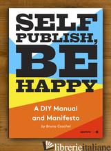 SELF PUBLISH, BE HAPPY - CESCHEL