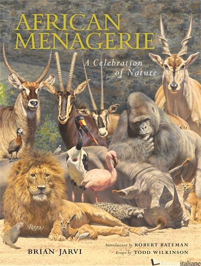 African Menagerie - Todd Wilkinson