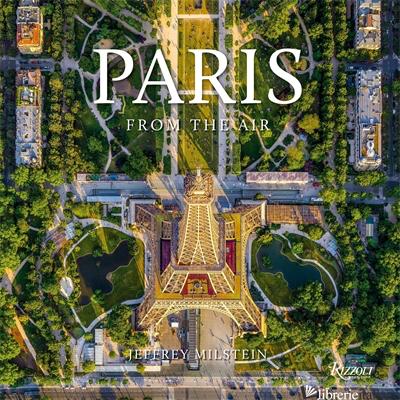 Paris: From The Air - Jeffrey Milstein