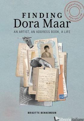 Finding Dora Maar - An Artist, an Address Book, a Life - Benkemoun