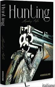 Hunting, Legendary Rifles - E´RIC JOLY