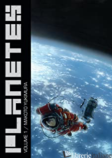 Planetes Omnibus Volume 1 - Yukimura, Makoto