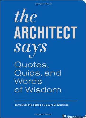 ARCHITECT SAYS, THE - DUSHKES