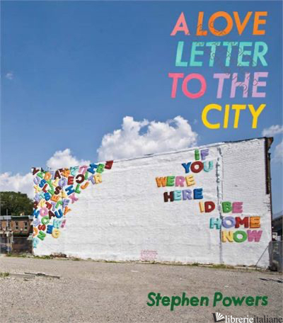 A LOVE LETTER TO THE CITY - POWERS, STEVE