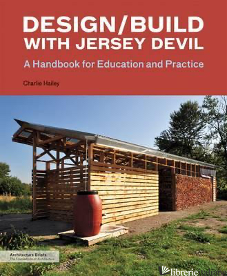 DESIGN/BUILD WITH JERSEY DEVIL - CHARLIE HAILEY