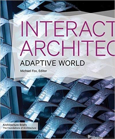 INTERACTIVE ARCHITECTURE - MICHAEL FOX