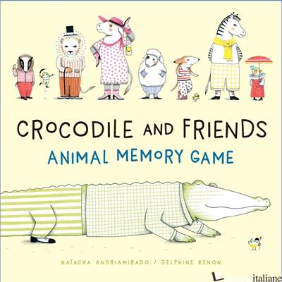 Crocodile and Friends Animal Memory Game - Natacha Andriamirado, illustrated by Delphine Renon