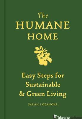 The Humane Home - Sarah Lozanova