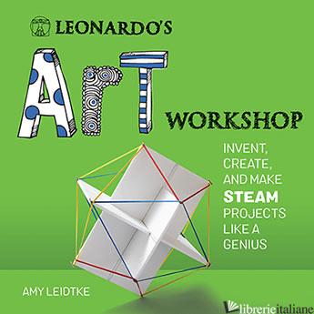 Leonardo's Art Workshop - Leidtke, Amy