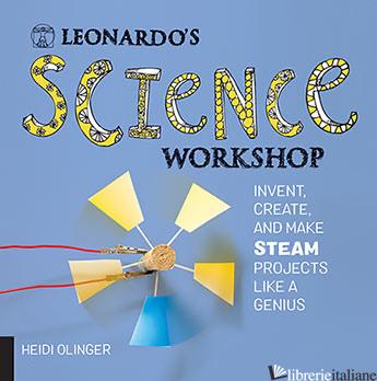 Leonardo's Science Workshop - Heidi Olinger