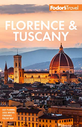 Fodor's Florence & Tuscany: with Assisi and the Best of Umbria - Fodor