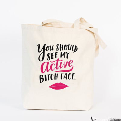 Tote Bag: Active Bitch Face - Emily McDowell Studio