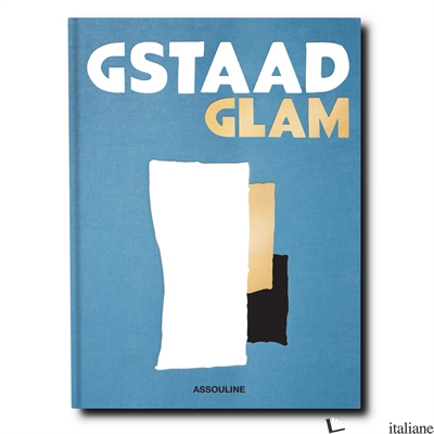 RISTAMPA --- Gstaad Glam - Geoffrey Moore
