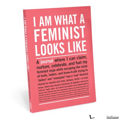 I Am What A Feminist Looks Like Inner-Truth Journal - Knock Knock